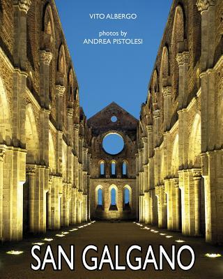 San Galgano: English Edition - Pistolesi, Andrea, and Albergo, Vito