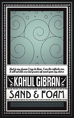Sand & Foam - Gibran, Kahlil