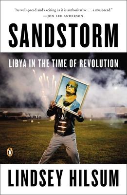 Sandstorm: Libya in the Time of Revolution - Hilsum, Lindsey