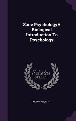 Sane Psychologya Biological Introduction to Psychology - McDowall, R J S