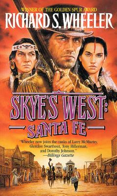 Santa Fe: A Skye's West Novel - Wheeler, Richard S