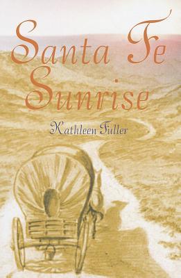 Santa Fe Sunrise - Fuller, Kathleen, Dr.