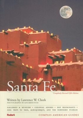 Santa Fe: Taos and Northern Pueblos - Cheek, Lawrence W, and Fuss, Eduardo (Photographer)