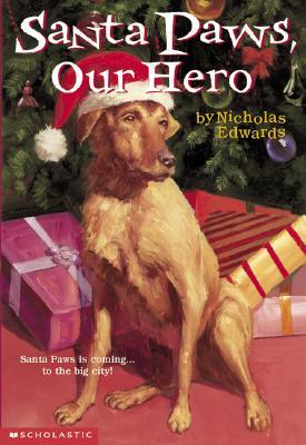 Santa Paws #5: Santa Paws, Our Hero - Edwards, Nicholas