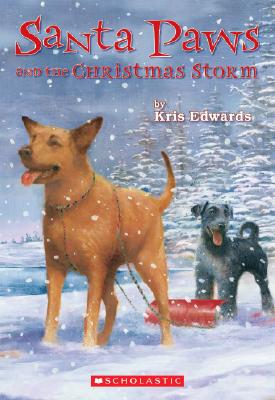 Santa Paws and the Christmas Storm - Edwards, Kris