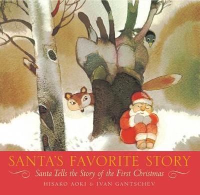Santa's Favorite Story: Santa Tells the Story of the First Christmas - Aoki, Hisako