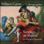 Santiago de Murcia: La Guitar Española