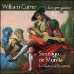 Santiago de Murcia: La Guitar Espa�ola
