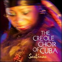 Santiman - The Creole Choir of Cuba