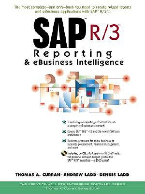 SAP R/3 Reporting and E-Business Intelligence - Curran, Thomas A, and Ladd, Andrew, and Ladd, Dennis