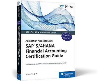 SAP S / 4HANA Financial Accounting Certification Guide: Application Associate Exam - Pougkas, Stefanos