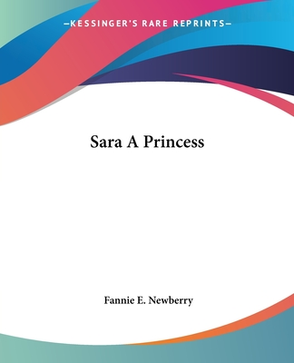Sara a Princess - Newberry, Fannie E