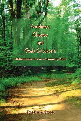 Sardines, Cheese and Soda Crackers: Reflections from a Country Girl - Cook, Joellen