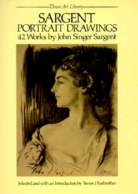 Sargent Portrait Drawings: 42 Works - Sargent, John Singer