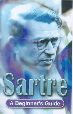 Sartre: A Beginner's Guide - Myerson, George, Mr.