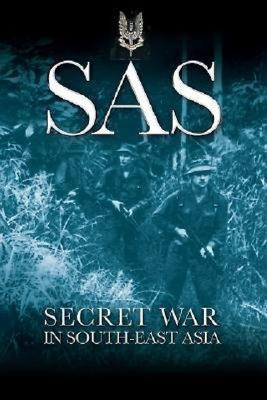 SAS: Secret War in South-East Asia - Dickens, Tony, and Dickens, Peter