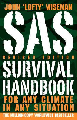 SAS Survival Handbook: For Any Climate, in Any Situation - Wiseman, John 'Lofty'
