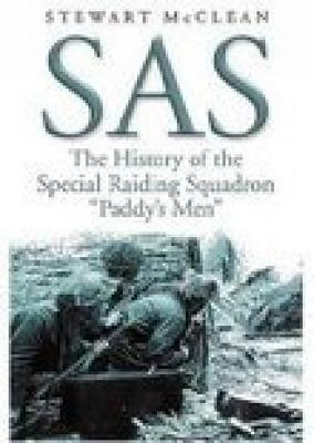 SAS: The History of the Special Raiding Squadron Paddy's Men - McClean, Stewart
