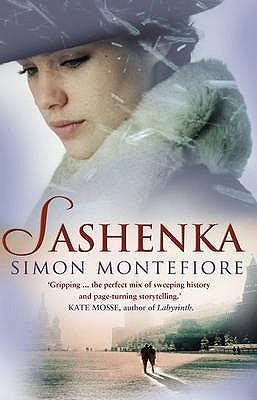 Sashenka - Sebag Montefiore, Simon