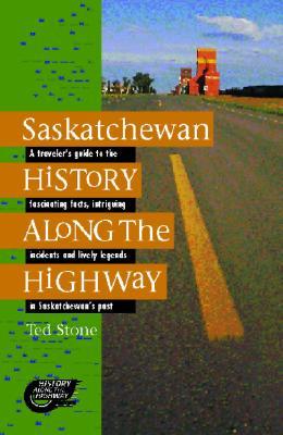 Saskatchewan History Along the Highway - Weber, Bob