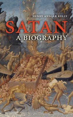 Satan: A Biography - Kelly, Henry A