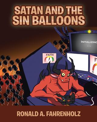 Satan and the Sin Balloons - A Fahrenholz, Ronald