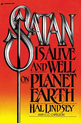 Satan Is Alive and Well on Planet Earth - Lindsey, Hal, Mr., and Carlson, Carole C