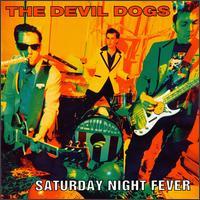 Saturday Night Fever - The Devil Dogs