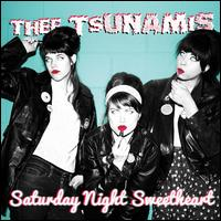 Saturday Night Sweetheart - Thee Tsunamis