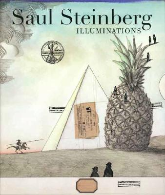 Saul Steinberg: Illuminations - Smith, Joel, and Simic, Charles (Introduction by)
