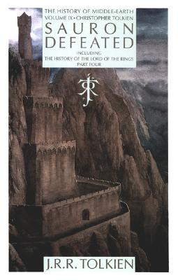 Sauron Defeated: The End of the Third Age, 9: The History of the Lord of the Rings, Part Four - Tolkien, Christopher (Editor), and Tolkien, J R R