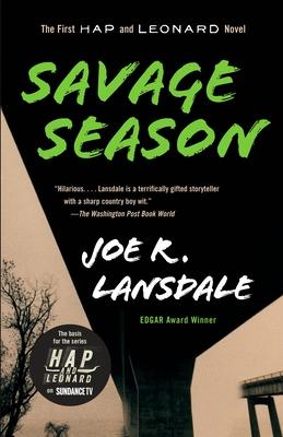 Savage Season: A Hap and Leonard Novel (1) - Lansdale, Joe R