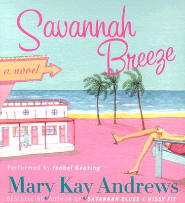 Savannah Breeze - Andrews, Mary Kay, and Keating, Isabel (Read by)