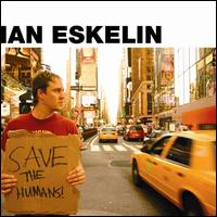Save the Humans - Ian Eskelin