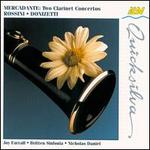 Saverio Mercadante: Two Clarinet Concertos; Rossini & Donizetti: Clarinet Works