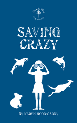 Saving Crazy - Hood-Caddy, Karen