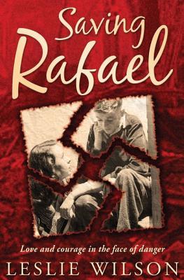 Saving Rafael - Wilson, Leslie Erika