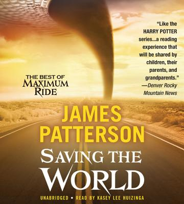 Saving the World and Other Extreme Sports - Patterson, James, and De Angelis, Valentina (Read by)