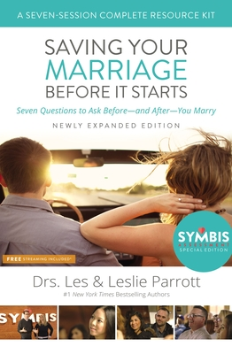 Saving Your Marriage Before It Starts Seven-Session Complete Resource Kit: Seven Questions to Ask Before---And After---You Marry - Parrott, Les And Leslie, Dr.
