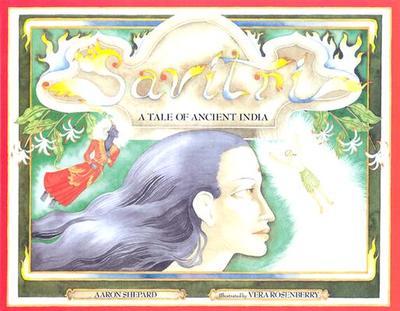 Savitri: A Tale of Ancient India - Shepard, Aaron, and Mathews, Judith (Editor)