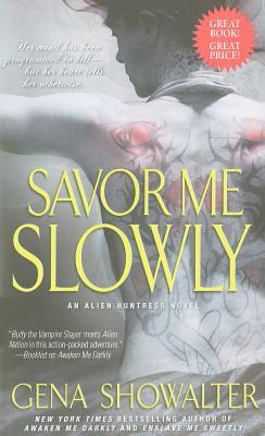 Savor Me Slowly - Showalter, Gena