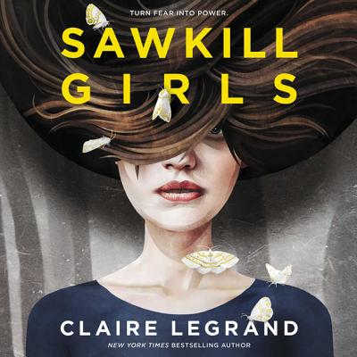 Sawkill Girls - Legrand, Claire, and Ezzo, Lauren (Read by)