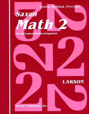 Saxon Math 2 Set: An Incremental Development - Larson, Nancy