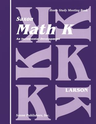 Saxon Math K Meeting Book First Edition - Larson, and 0218, and Saxon Publishers (Prepared for publication by)