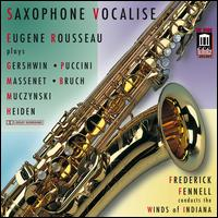Saxophone Vocalise - Eugene Rousseau (saxophone); Winds of Indiana; Frederick Fennell (conductor)