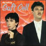 Say Hello to Soft Cell