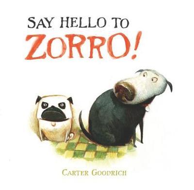 Say Hello to Zorro! - Goodrich, Carter