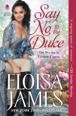 Say No to the Duke: The Wildes of Lindow Castle - James, Eloisa