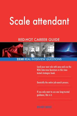 Scale attendant RED-HOT Career Guide; 2550 REAL Interview Questions - Careers, Red-Hot