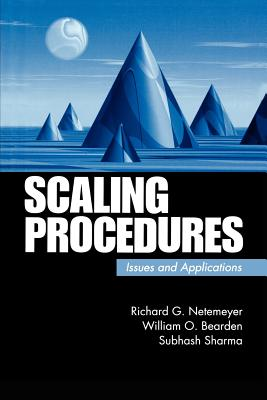Scaling Procedures: Issues and Applications - Netemeyer, Richard G, Dr., and Bearden, William O, Dr., and Sharma, Subhash, Dr.